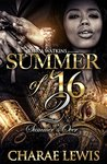 Summer of '16 - Part 2 by Charae Lewis