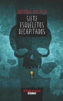 Siete esqueletos decapitados (El Libro de los Héroes #1)