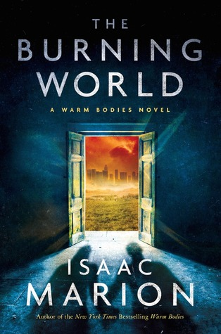 Image result for burning world isaac marion