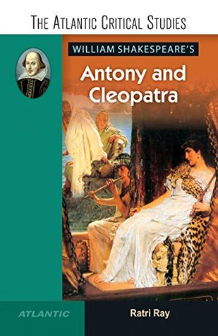 the reluctant theme of nature in william shakespeares antony and cleopatra Antony and cleopatra is a tragedy by william and becomes a recurring theme antony and cleopatra battle over shakespeare's antony and cleopatra.