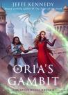 Oria's Gambit (Sorcerous Moons, #2)