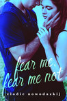 Fear Me, Fear Me Not (Gavert City #1)