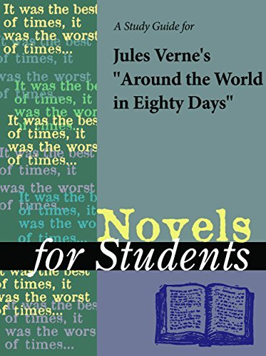 """A study guide for Jules Verne's """"Around the World in 80 Days"""" (Novels for Students)"""