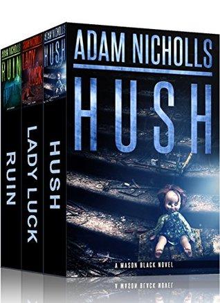 Hush / Lady Luck / Ruin (Mason Black #1-3)