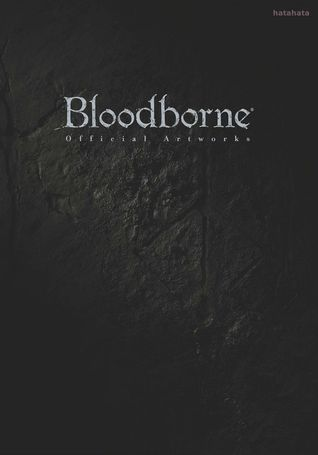 Bloodborne Official Art Works by Daisuke Kihara