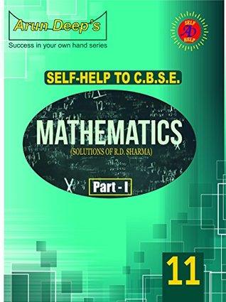 Self Help to C.B.S.E. Mathematics (Solutions of RD SHARMA) class 11 (Part-1)