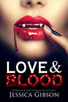 Love and Blood by Jessica  Gibson
