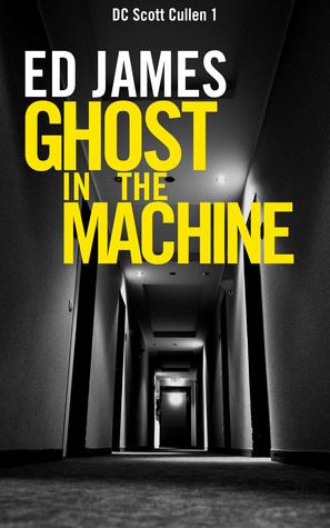Ghost in the Machine (Scott Cullen Mysteries #1)