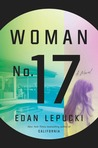 Review:  Woman No 17 by Edan Lepucki