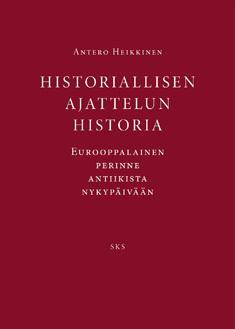 Historiallisen ajattelun historia, eurooppalainen perinne antiikista nykypäivään
