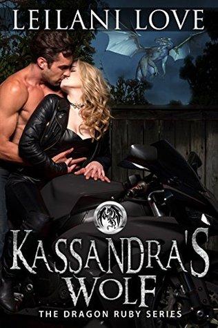 Kassandra's Wolf (The Dragon Ruby, #3)