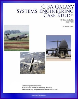 C-5A Galaxy Systems Engineering Case Study - History and Technical Details of the Air Force's Behemoth C-5 Cargo Aircraft