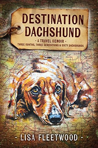 Destination Dachshund by Lisa Fleetwood
