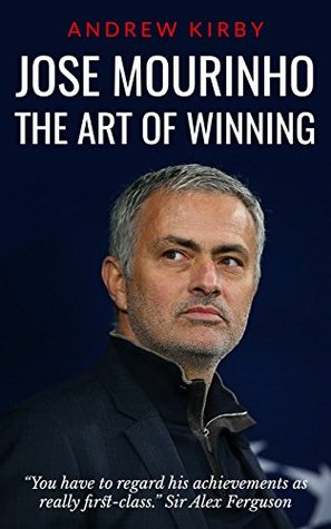 José Mourinho: The Art of Winning