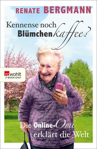 Kennense noch Blümchenkaffee? (Die Online-Omi, #3)