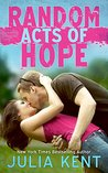 Random Acts of Hope by Julia Kent