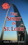 The Spirit in St. Louis by Mark Everett Stone