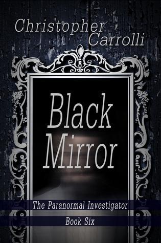 Black Mirror (The Paranormal Investigator, #6).