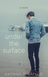 Under the Surface (The Surface, #1)