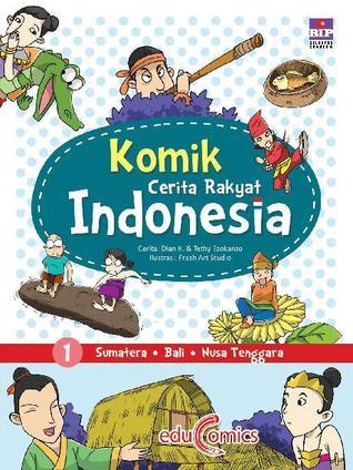 Komik Cerita Rakyat Indonesia 1 Sumatra Bali Nusa Tenggara By
