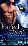 Fated Mates by Alicia Montgomery