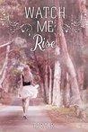 Watch me Rise by Tara R.