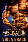 Untrained Fascination (Brace for Humanity, #1)