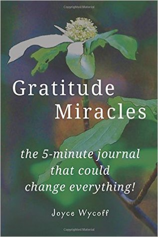 Gratitude Miracles: The Journal That Could Change Everything!