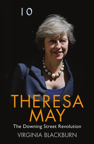 Theresa May: The Downing Street Revolution