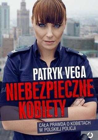 Niebezpieczne kobiety by Patryk Vega