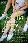 How Willa Got Her Groove Back (Creative HeArts, #2)