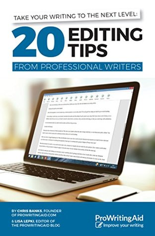 Take Your Writing to the Next Level: 20 Editing Tips from Professional Writers