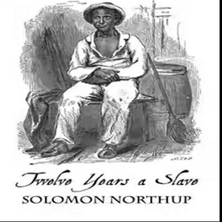 Twelve Years A Slave ( History Of The United States ) ( American civil war ) ( Historical books ): Solomon Northup was drugged, kidnapped, and sold into slavery