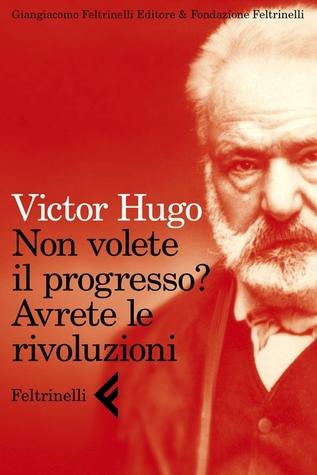 Non volete il progresso? Avrete le rivoluzioni