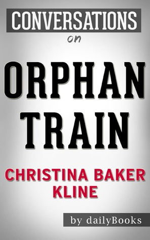 Orphan Train: A Novel By Christina Baker Kline | Conversation Starters