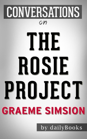 The Rosie Project: By Graeme Simsion | Conversation Starters