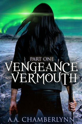 Vengeance and Vermouth (Zyan Star, Book 3, Part 1)