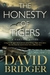 The Honesty of Tigers by David  Bridger