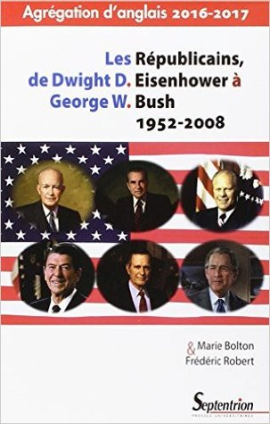Les Republicains, de Dwight D. Eisenhower à George W. Bush 1952 - 2008