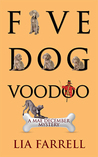 Five Dog Voodoo by Lia Farrell