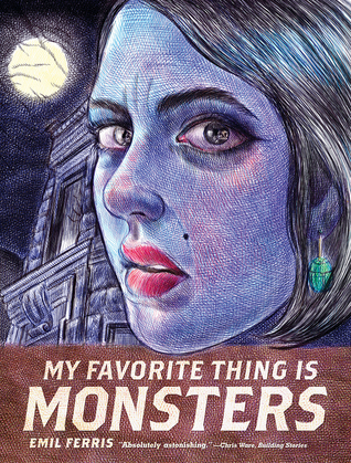 My Favorite Thing Is Monsters, Vol. 1 - Emil Ferris