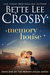 Memory House (Memory House, #1) by Bette Lee Crosby