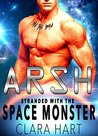 Arsh: Stranded With The Space Monster (Sky Protectors, #1)