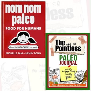 Nom Nom Paleo Journal and Book Collection - Food for Humans: Over 100 Nomtastic Recipes! [Hardcover], The not so Pointless Paleo 2 Books Bundle