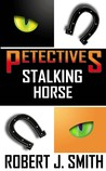 Petectives: Stalking Horse (Petectives, #4)