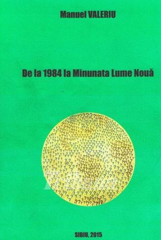 De la 1984 la Minunata Lume Nouă