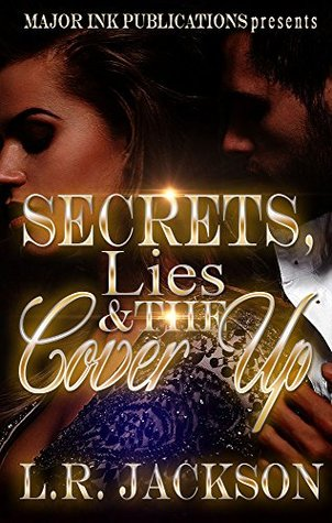 Secrets, Lies And The Cover Up