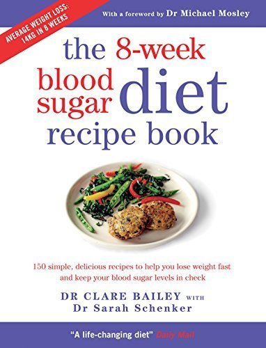 The 8-week Blood Sugar Diet Recipe Book: 150 simple, delicious recipes to help you lose weight fast and keep your blood sugar levels in check