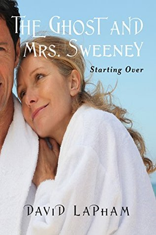 The Ghost and Mrs. Sweeney: Starting Over: A Cozy Culinary Mystery