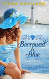 Borrowed & Blue: A Hidden Coast Romance Novella (Hidden Coast Romances)